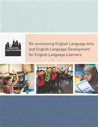 Re-envisioning English Language Arts and English Language Development for English Language Learners