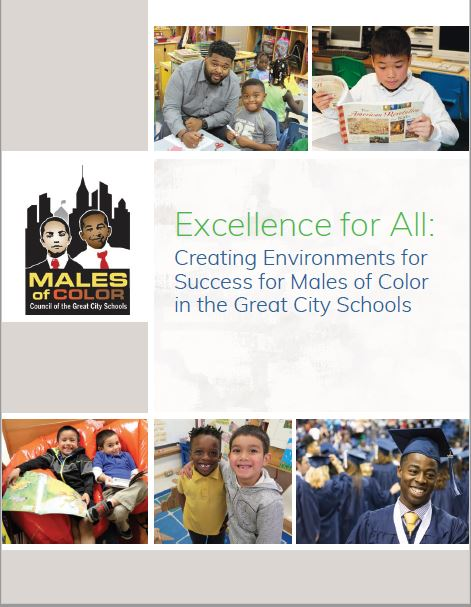 Excellence for All: Creating Environments for Success for Males of Color in the Great City Schools