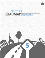 Parent Roadmap-Supporting Your Child in Grade Five, Mathematics